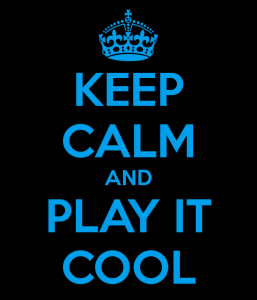 keep-calm-and-play-it-cool-12
